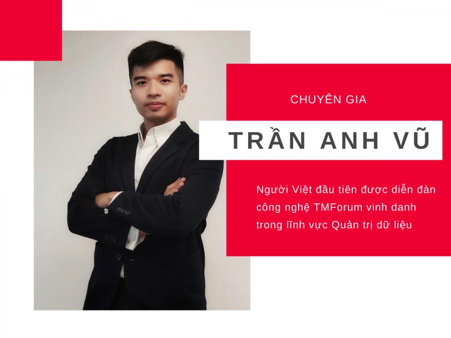 Chuyên gia Quản trị dữ liệu Trần Anh Vũ, trở thành người Việt Nam đầu tiên ghi danh trong lĩnh vực dữ liệu tại diễn đàn TMForum